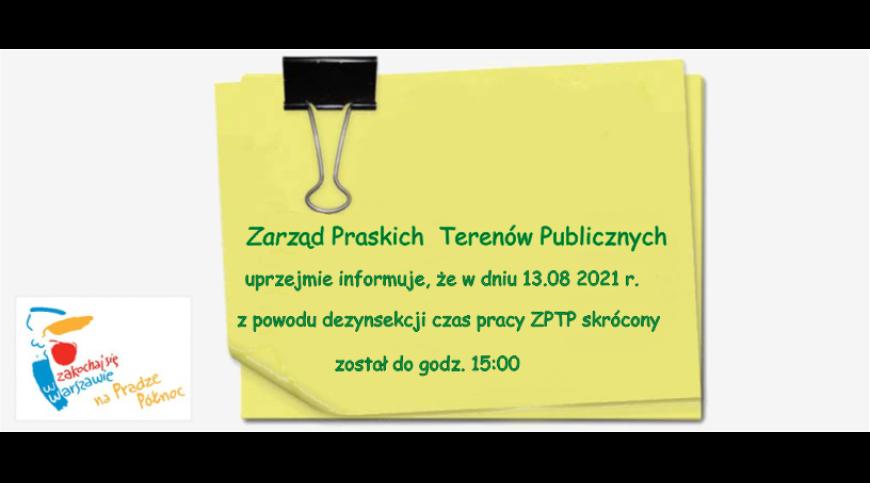 Kartka informacyjna o skróconym dniu pracy w ZPTP w dniu 13.08.2021 r.